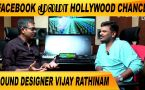 FACEBOOK மூலமா HOLLYWOOD CHANCE | CLOSE CALL WITH  VIJAY RATHINAM PART-02 | FILMIBEAT TAMIL