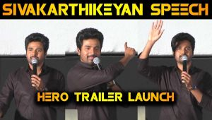 SIVAKARTHIKEYAN SPEECH | HERO TRAILER LAUNCH | FILMIBEAT TAMIL