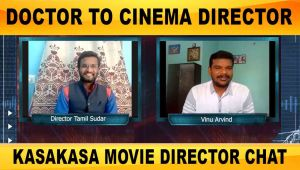 DOCTOR TO CINEMA DIRECTOR | KASAKASA MOVIE DIRECTOR CHAT | FILMIBEAT TAMIL