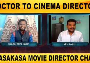 DOCTOR TO CINEMA DIRECTOR | KASAKASA MOVIE DIRECTOR CHAT | FILMIBEAT TAMIL