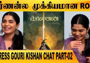 நான் ரொம்ப CARELESS GIRL  | ACTRESS GOWRI KISHAN CHAT PART-02 | FILMIBEAT TAMIL
