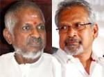 Manirathnam Opts Ilayaraja Ponniyin Selvan Aid