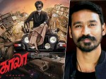 Dhanush S Surprise Announcement About Kaala Release